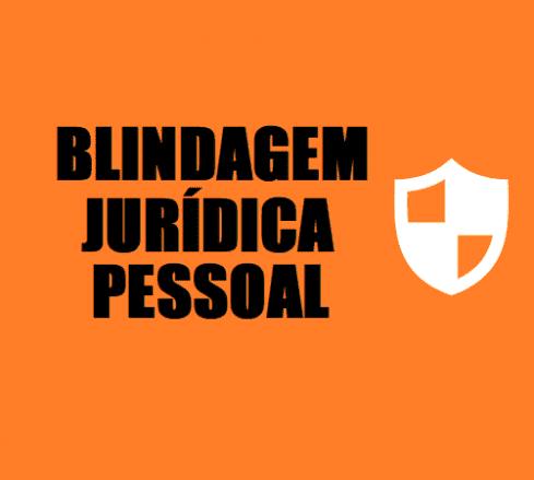 Blindagem jurídica pessoal