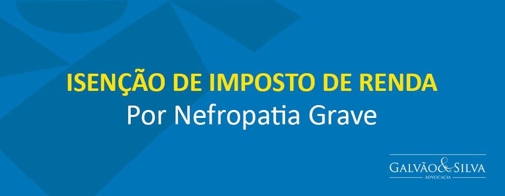 Isenção de imposto de renda por Nefropatia Grave