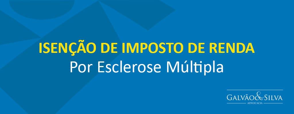 Isenção de Imposto de Renda por Esclerose Múltipla